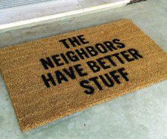 Neighbors Have Better Stuff DoorMat