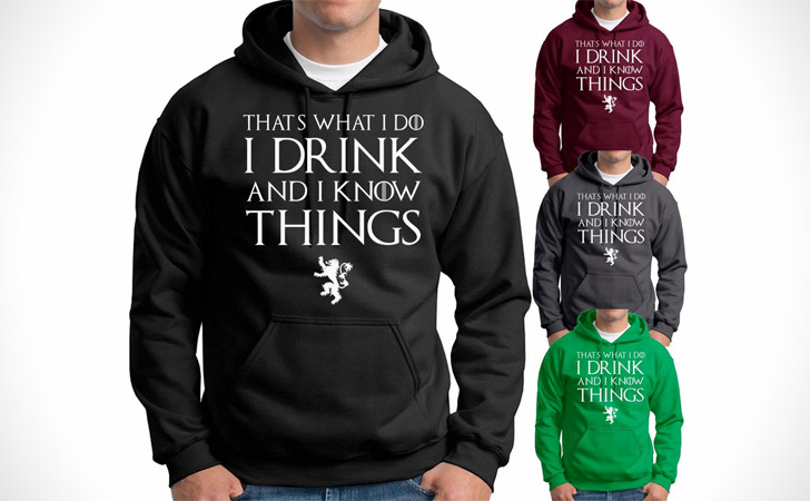 I Drink And I Know Things Hoodie