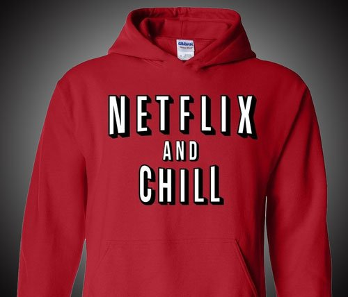 Netflix And Chill Hoodie - Awesome Stuff 365 119f692b3