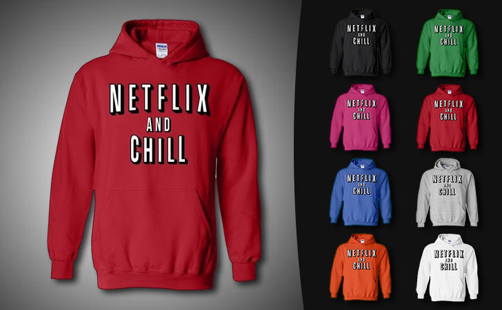 netflix and chill hoodies - creative gifts for boyfriend