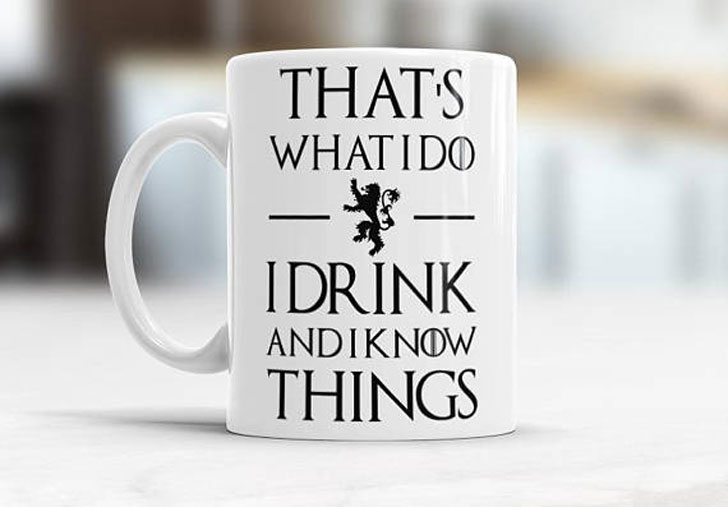 GOT I Drink and I Know Things Coffee Mug