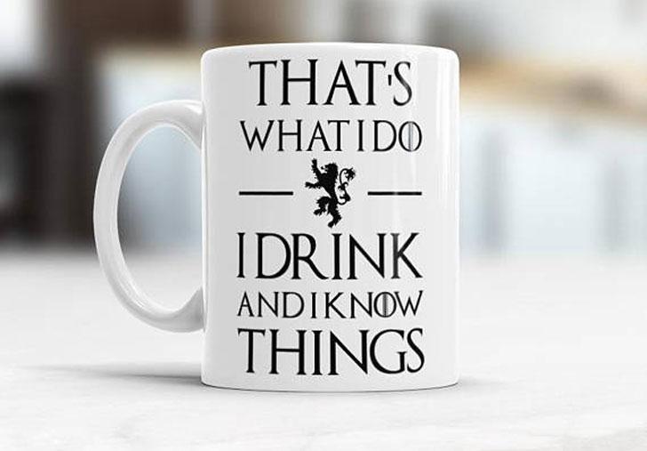 GOT I Drink and I Know Things Coffee Mug
