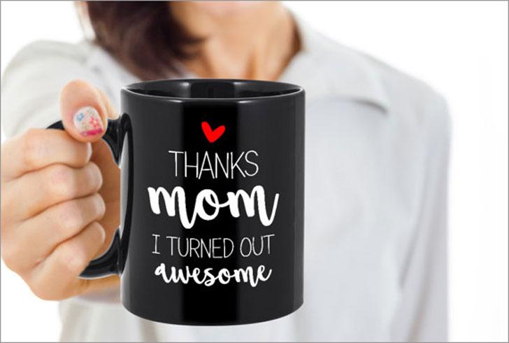 I Turned Out Awesome Coffee Mug