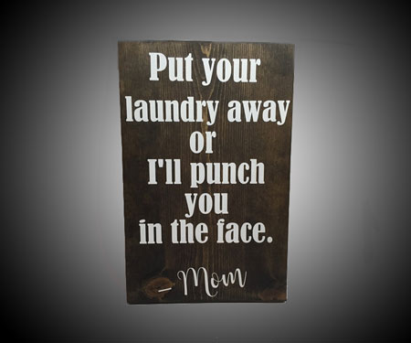 Put Your Laundry Away Sign