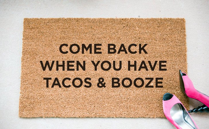 Come Back When You Have Tacos And Booze