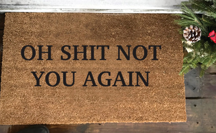 funniest doormats - Oh Sh*T Not You Again