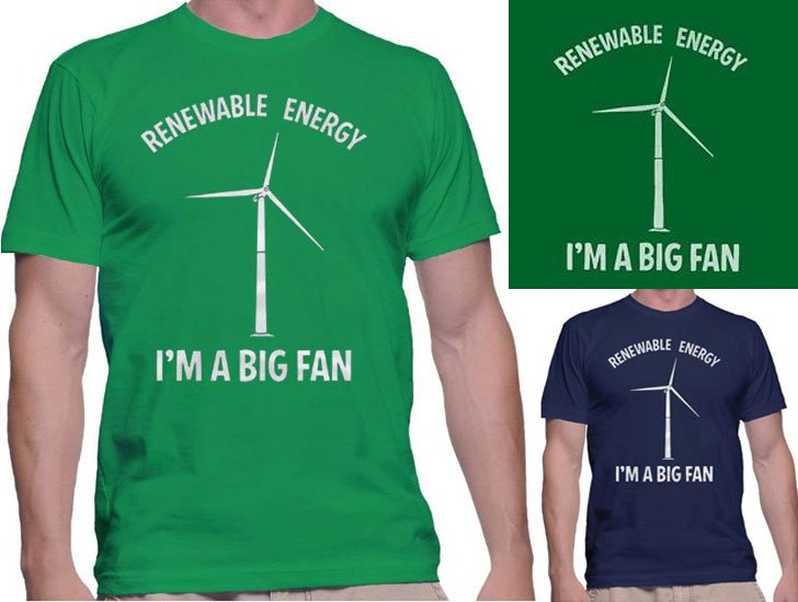 https://www.etsy.com/listing/259051566/renewable-energy-shirt-im-a-big-fan-t