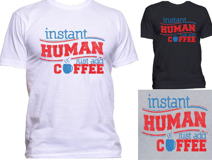 Instant Human Just Add Coffee Shirt