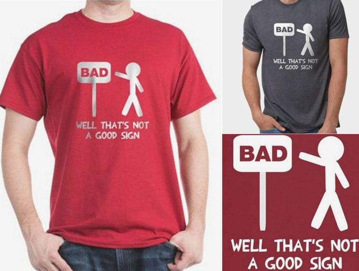 Not a Good Sign T-Shirt