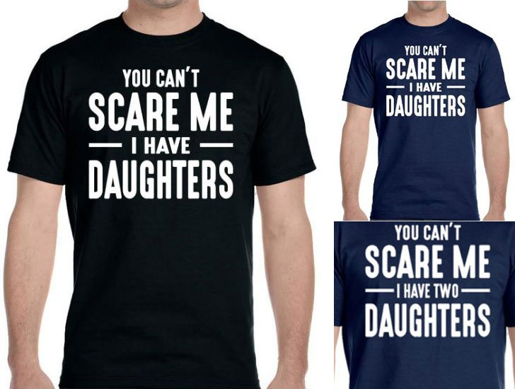 You can't Scare Me Shirt - Funny T-Shirts For Guys