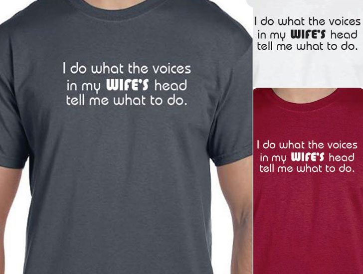 I Do What the Voices Shirt