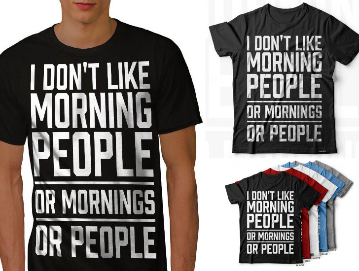 I Don't Like Morning People - Funny T-Shirts For Guys