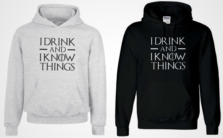I Drink And I Know Things - Game of Thrones hoodies
