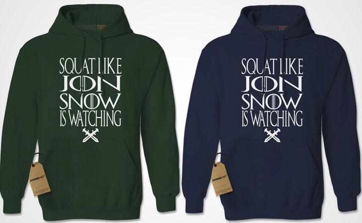 Squat Like Jon Snow Is Watching Hoodie