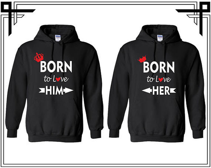 Born to Love Him & Her Couples Hoodies