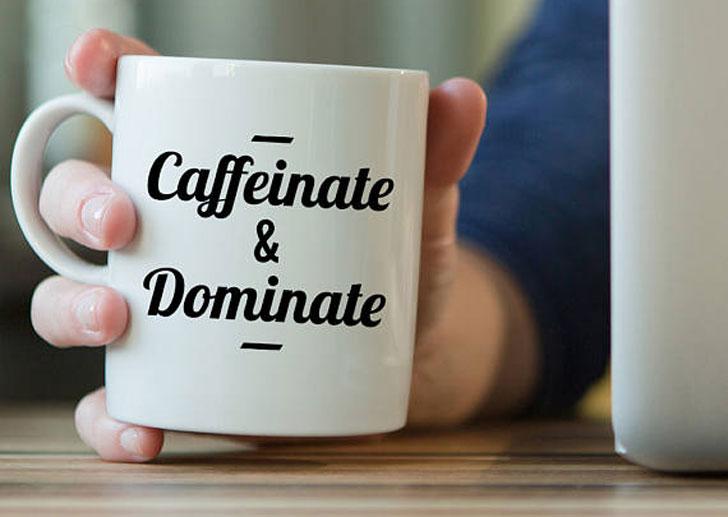 Caffeinate and Dominate Mug