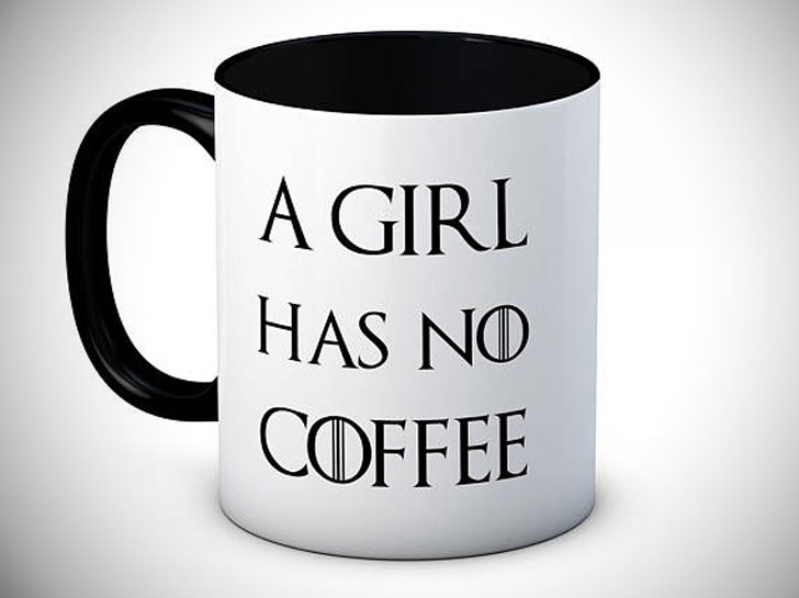 A Girl Has No Coffee Mug