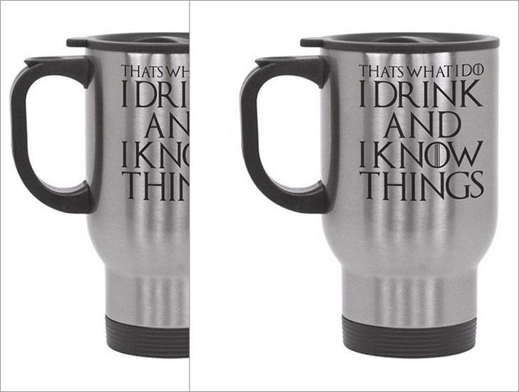 I Drink And I Know Things Travel Mug