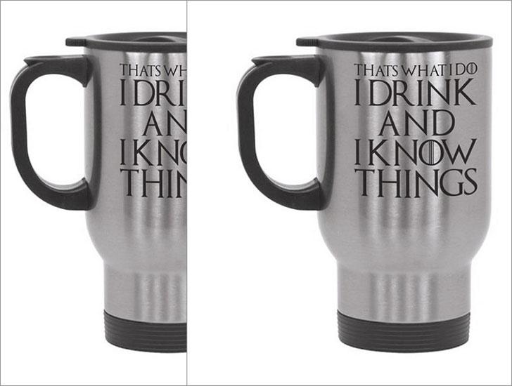 I Drink And I Know Things Travel Mug