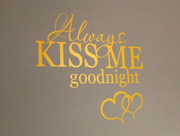 Always Kiss Me Good Night Wall Decals