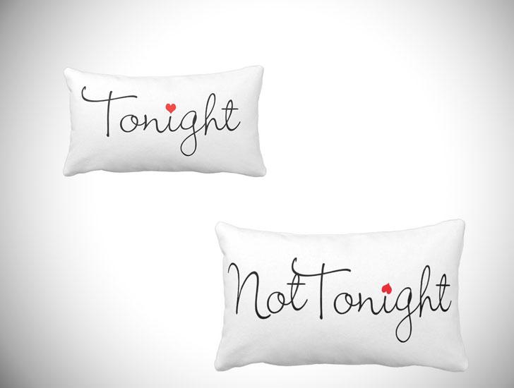 Tonight - Not Tonight Couple Pillows