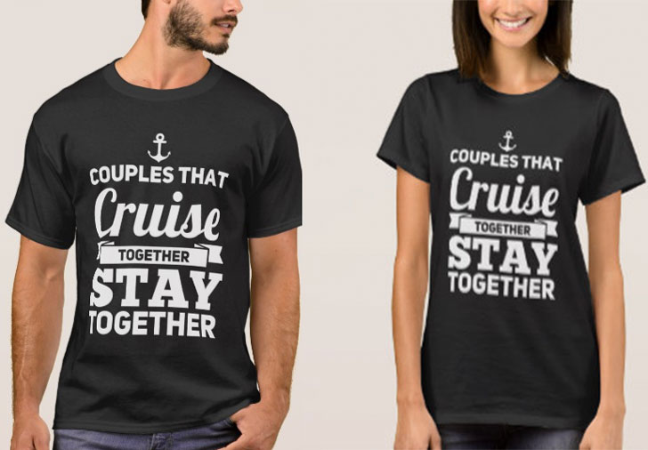Couples That Cruise Together Stay Together T-Shirts