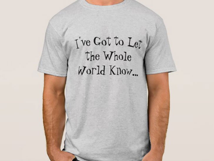 Got to Let The World Know Shirt - Pregnancy Announcement Shirts