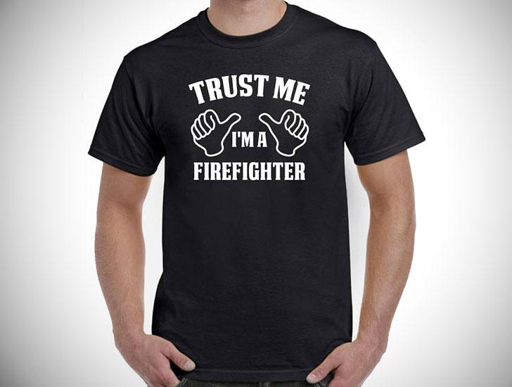 Trust Me I'm a Firefighter T-Shirt