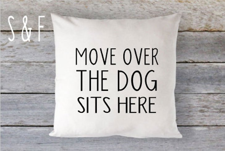 Move Over the Dog Sits Here Pillow