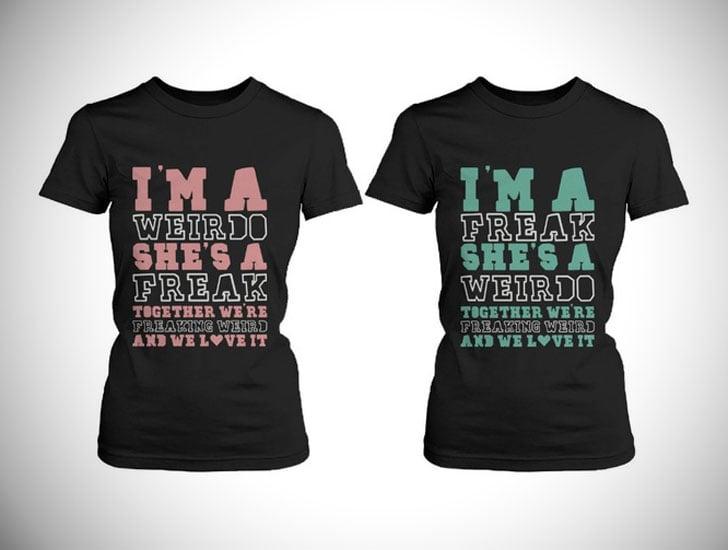 Freak and Weirdo Funny Best Friend Shirts