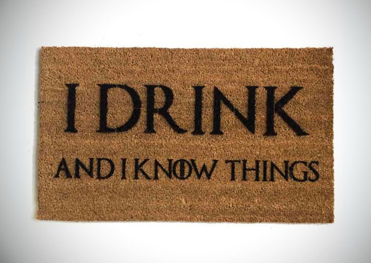 I Drink and I Know Things Funny Doormat