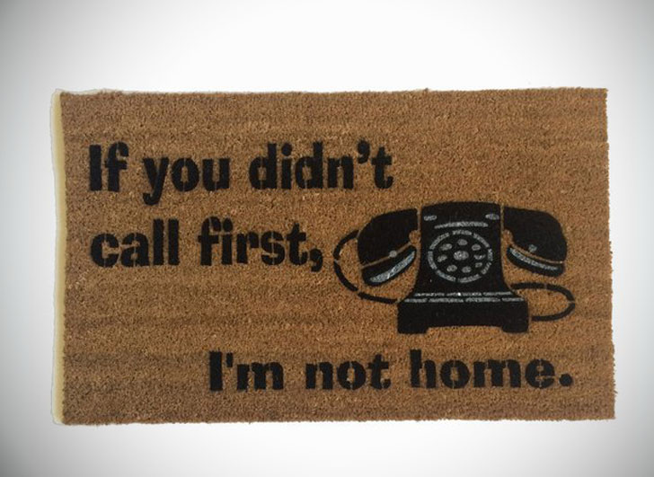 If You Didn't Call First, I'm Not Home