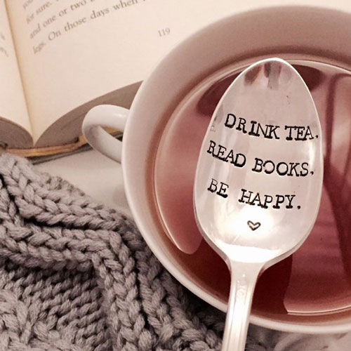 Drink Tea, Read Books, Be Happy