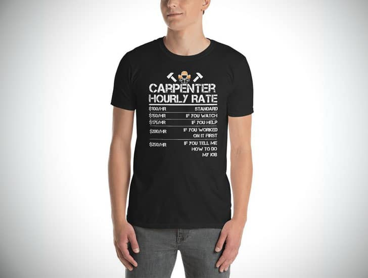 Funny Carpenter Hourly Rate T-shirt