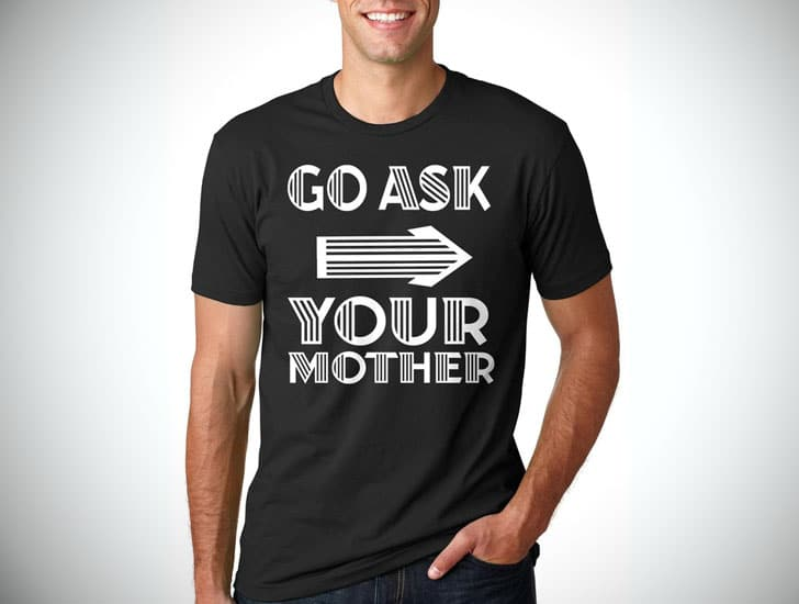 Go Ask Your Mother T-shirt