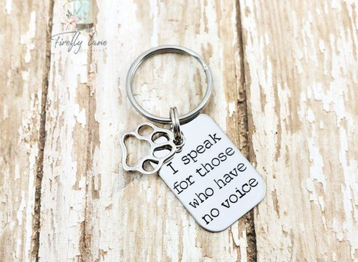 I speak for those who have no voice Hand Stamped Keychain