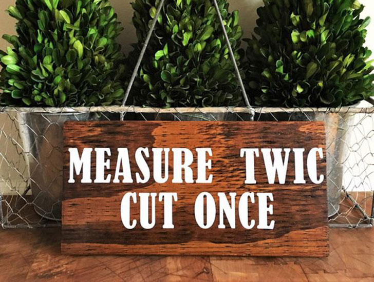 Measure Twic Cut Once Wooden Sign