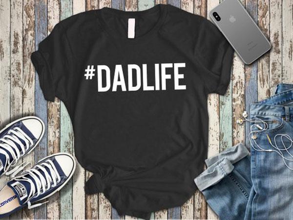 #DADLIFE Tee - New Dad Gifts