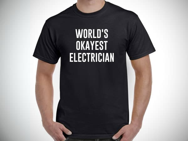 World's Okayest Electrician T-Shirt