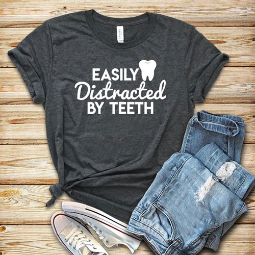 Easily Distracted By Teeth Shirt