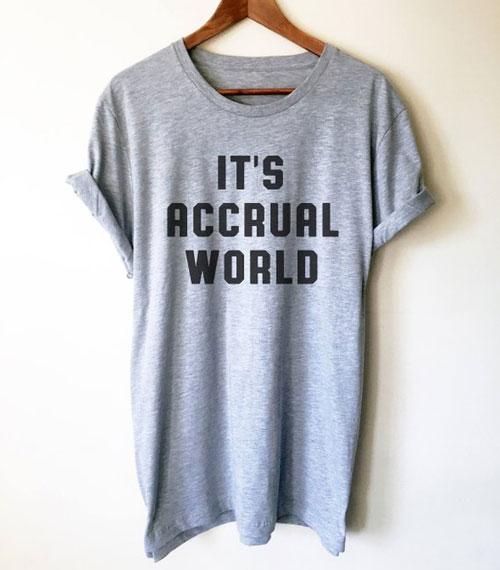 It's Accrual World Unisex Shirt