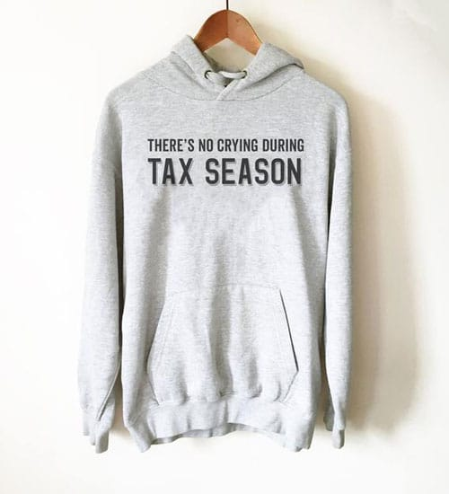 There's No Crying During Tax Season Hoodie