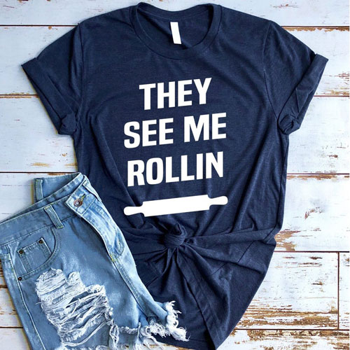 See Me Rollin Shirt