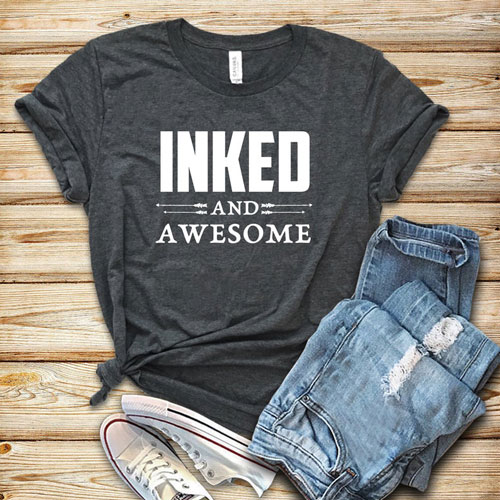 Inked and Awesome Shirt