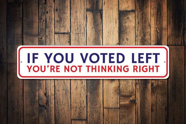 Funny Republican Political Humor Sign