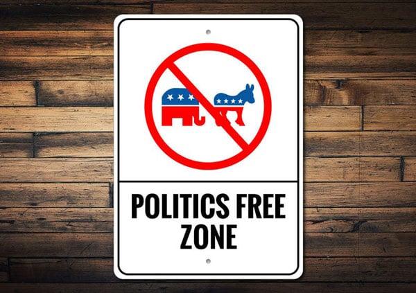 Politics Free Zone Sign