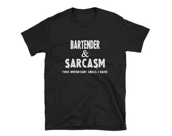 Sarcasm Bartender T-Shirt - Gifts for Bartenders
