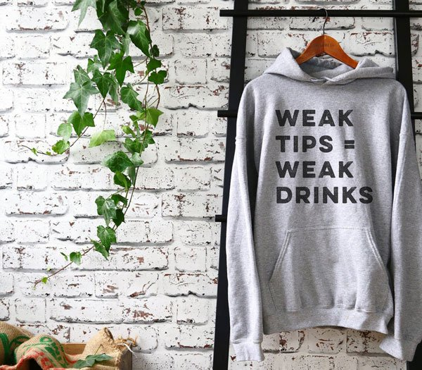 Weak Tips Equals Weak Drinks Hoodie - Funny Gifts for Bartenders