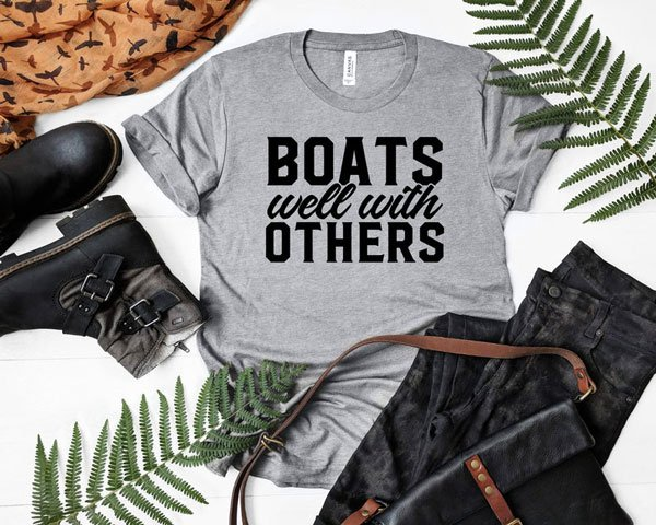 Boats Well With Others Funny Boat Unisex Shirt - Gift Ideas for Boaters
