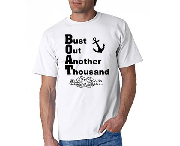 Funny Boating Shirt, Boater's Gift - Gift Ideas for Boaters